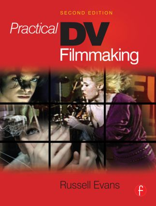 Practical DV Filmmaking: 2nd Edition (Paperback) book cover