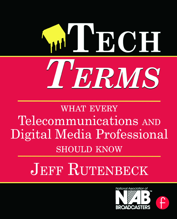 Tech Terms: What Every Telecommunications and Digital Media Professional Should Know book cover