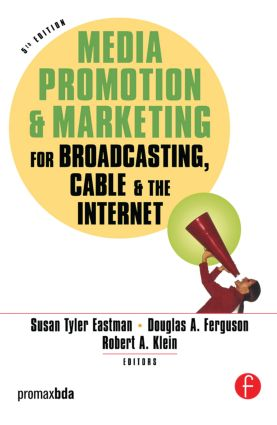 Media Promotion & Marketing for Broadcasting, Cable & the Internet: 5th Edition (Paperback) book cover