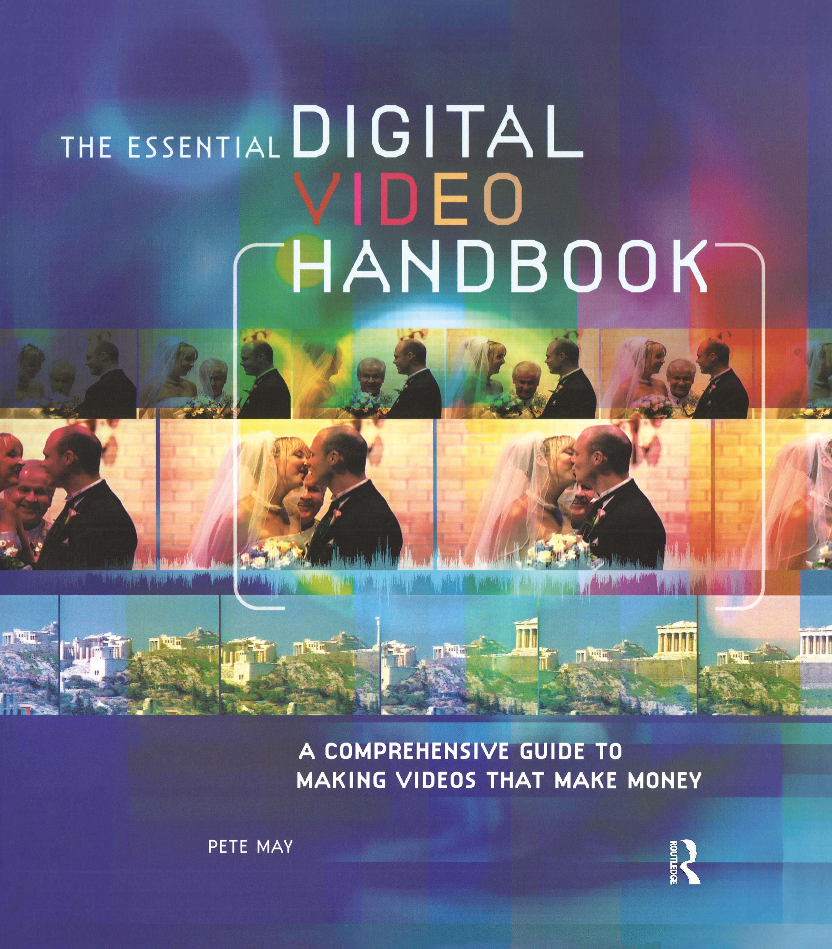 Essential Digital Video Handbook: A Comprehensive Guide to Making Videos That Make Money book cover