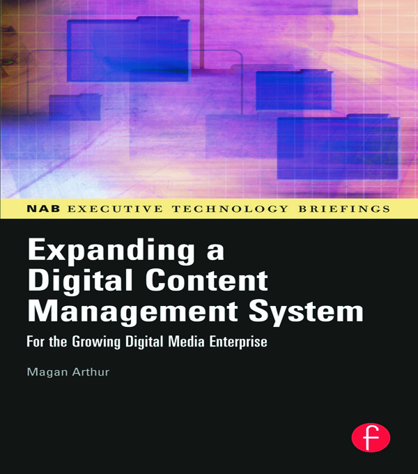 Expanding a Digital Content Management System: for the Growing Digital Media Enterprise book cover