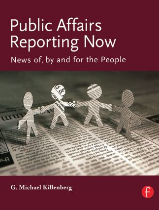 Public Affairs Reporting Now: News of, by and for the People book cover