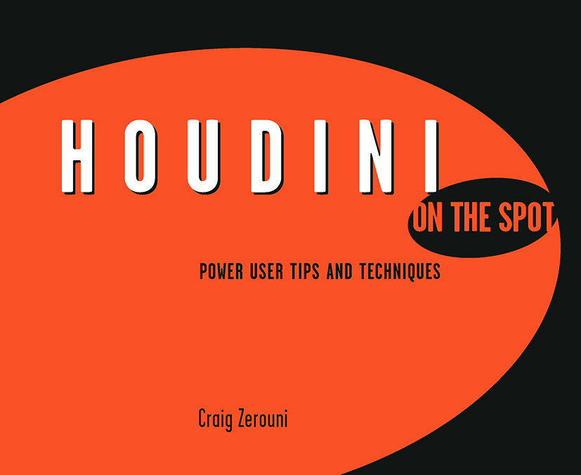 Houdini On the Spot: Time-Saving Tips and Shortcuts from the Pros book cover