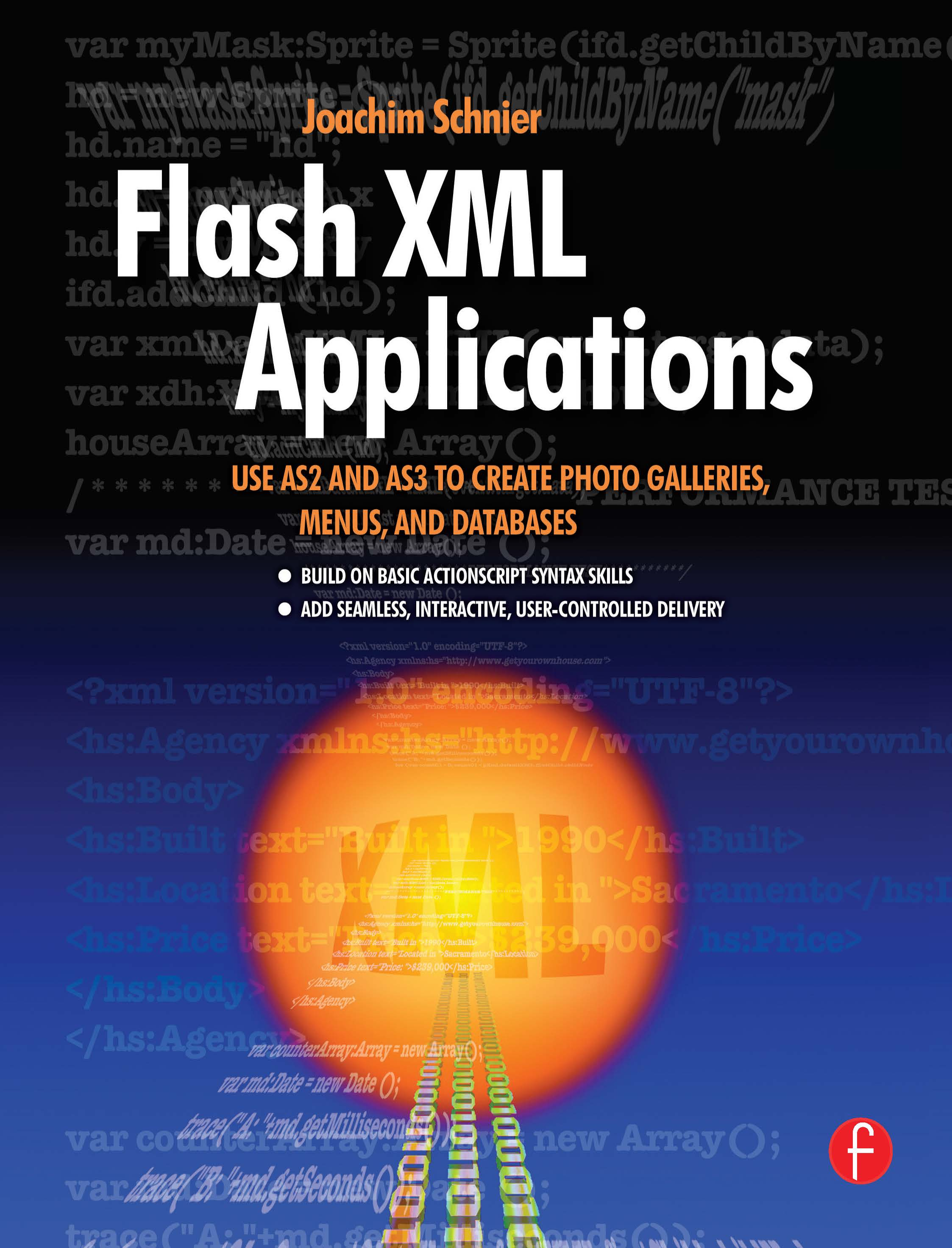 Flash XML Applications: Use AS2 and AS3 to Create Photo Galleries, Menus, and Databases, 1st Edition (Paperback) book cover