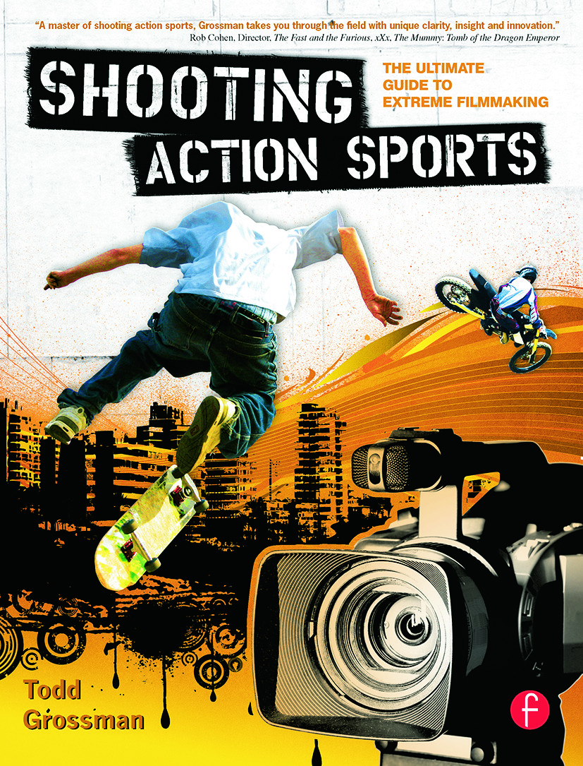 Shooting Action Sports: The Ultimate Guide to Extreme Filmmaking book cover