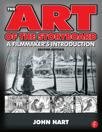 The Art of the Storyboard, 2nd Edition: A Filmmaker's Introduction, 2nd Edition (Paperback) book cover