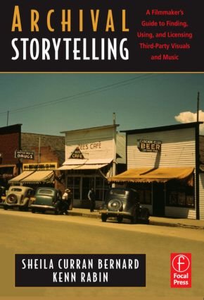 Archival Storytelling: A Filmmaker's Guide to Finding, Using, and Licensing Third-Party Visuals and Music (Paperback) book cover