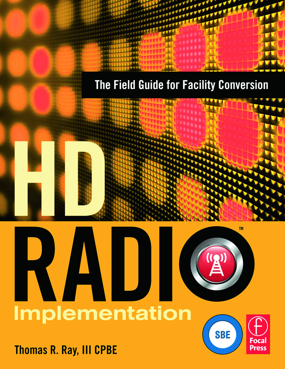 HD Radio Implementation: The Field Guide for Facility Conversion, 1st Edition (Hardback) book cover