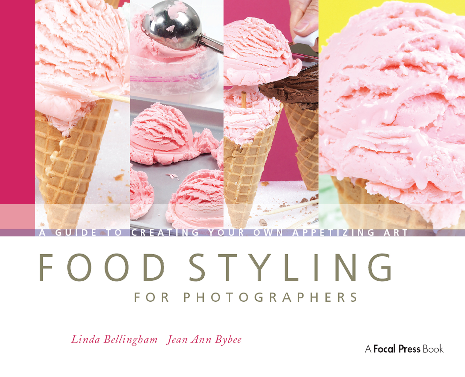 Food Styling for Photographers: A Guide to Creating Your Own Appetizing Art book cover