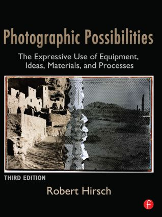 Photographic Possibilities: The Expressive Use of Equipment, Ideas, Materials, and Processes book cover