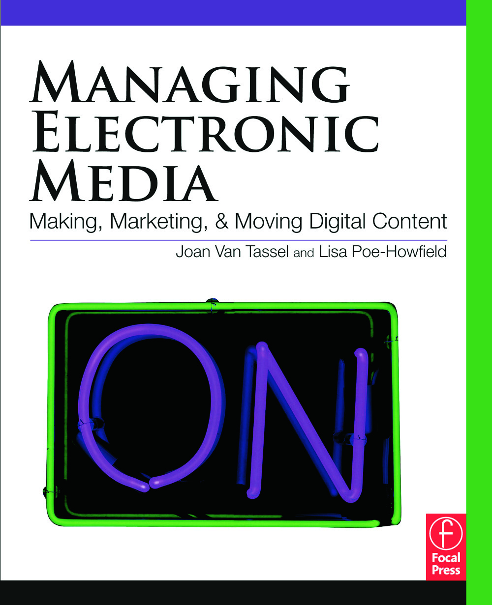 Managing Electronic Media: Making, Marketing, and Moving Digital Content, 1st Edition (Paperback) book cover