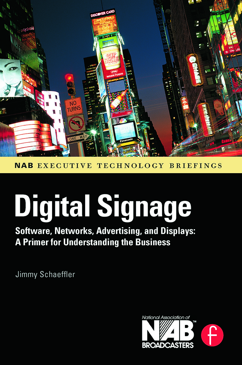 Digital Signage: Software, Networks, Advertising, and Displays: A Primer for Understanding the Business book cover