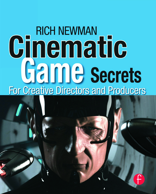 Cinematic Game Secrets for Creative Directors and Producers: Inspired Techniques From Industry Legends, 1st Edition (Paperback) book cover