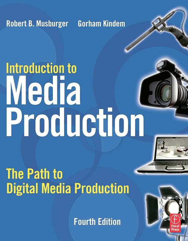 Introduction to Media Production: The Path to Digital Media Production book cover