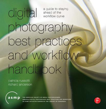 Digital Photography Best Practices and Workflow Handbook: A Guide to Staying Ahead of the Workflow Curve book cover