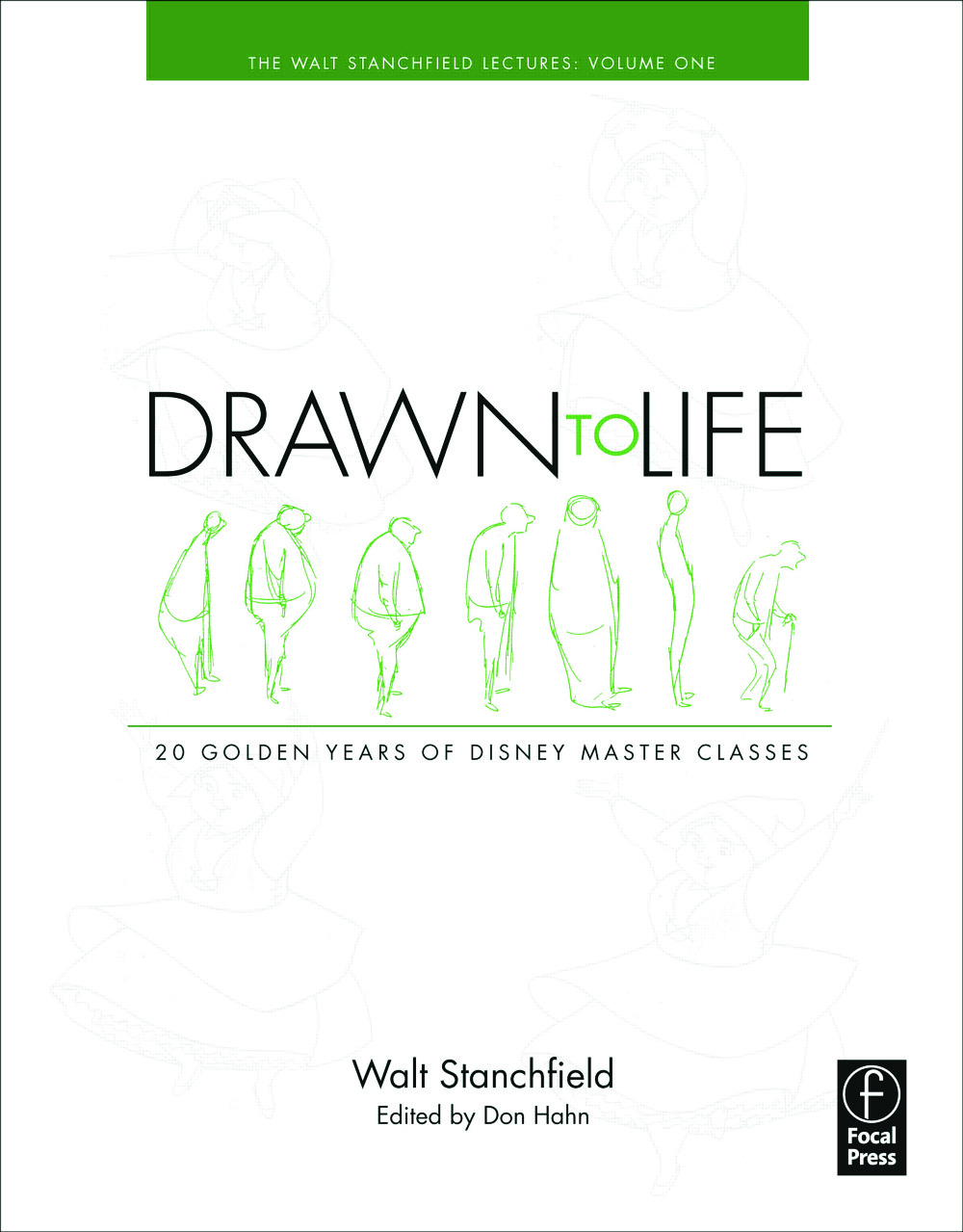 Drawn to Life: 20 Golden Years of Disney Master Classes: Volume 1: The Walt Stanchfield Lectures, 1st Edition (Paperback) book cover
