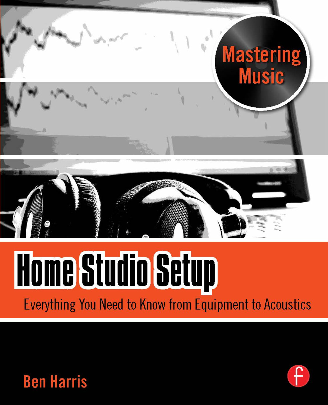 Home Studio Setup: Everything You Need to Know from Equipment to Acoustics book cover