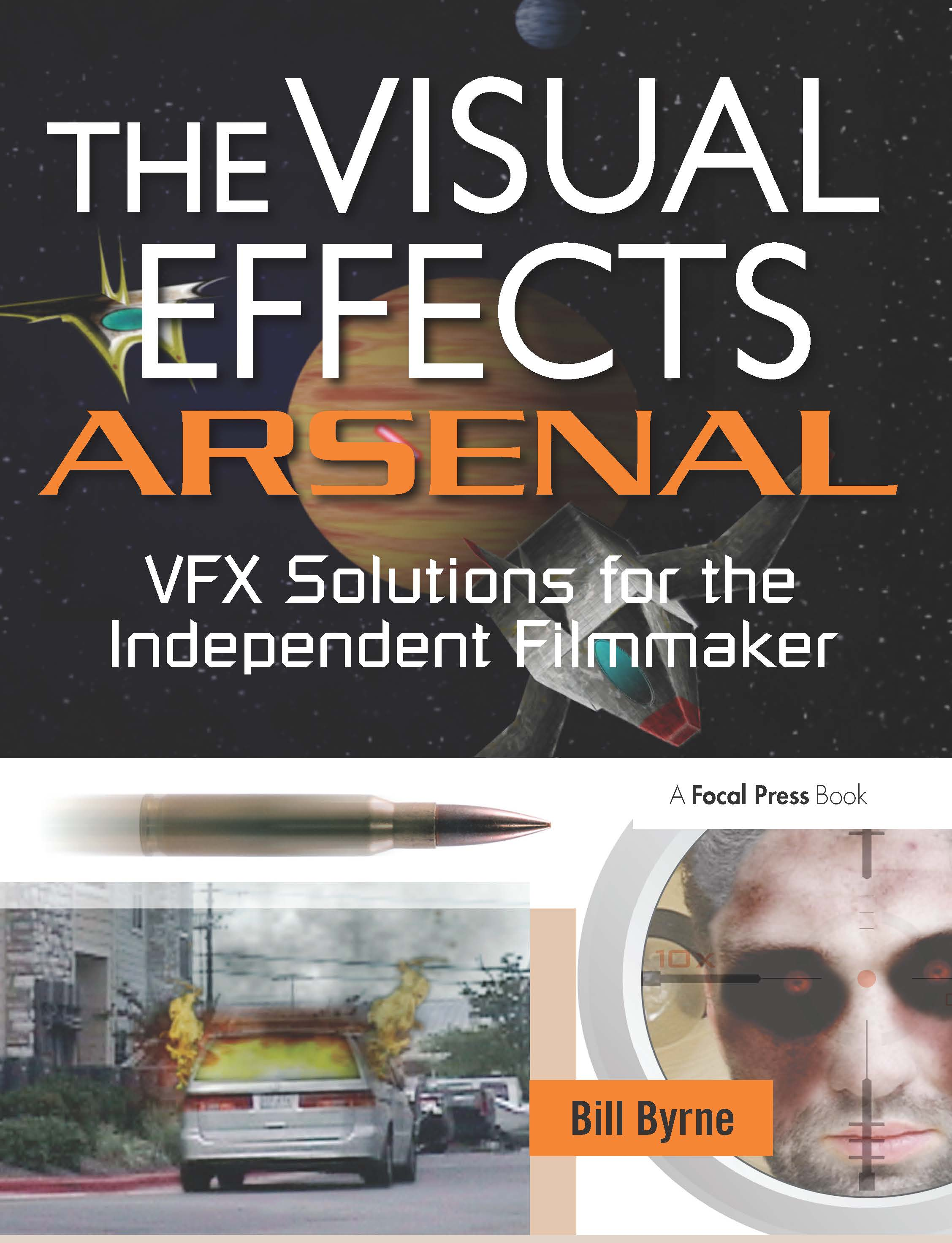 The Visual Effects Arsenal: VFX Solutions for the Independent Filmmaker book cover