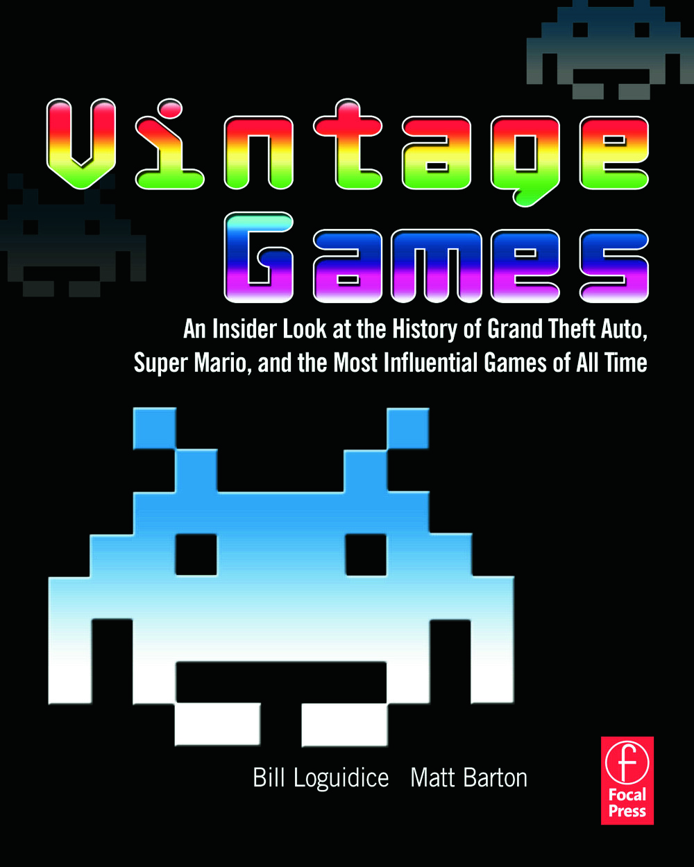 Vintage Games: An Insider Look at the History of Grand Theft Auto, Super Mario, and the Most Influential Games of All Time, 1st Edition (Paperback) book cover