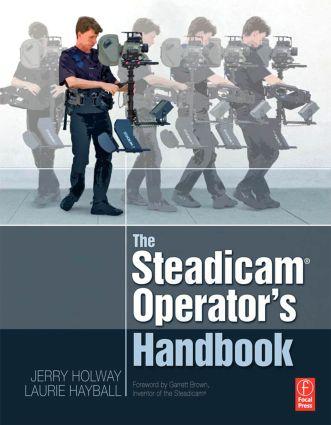 The Steadicam® Operator's Handbook