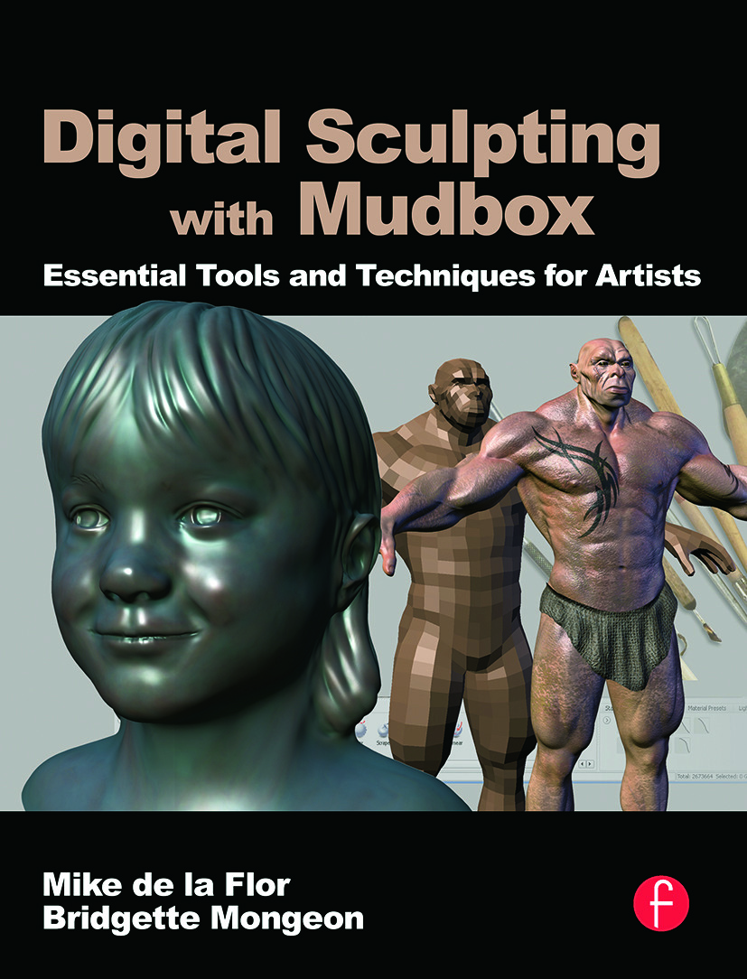 Digital Sculpting with Mudbox: Essential Tools and Techniques for Artists book cover