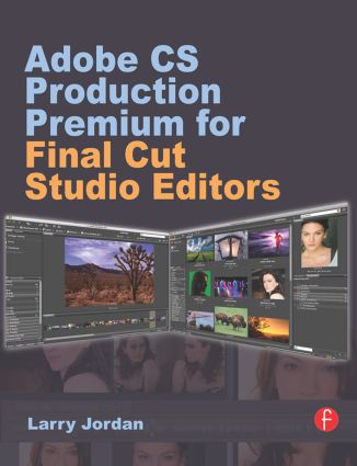 Adobe CS Production Premium for Final Cut Studio Editors: 1st Edition (Paperback) book cover