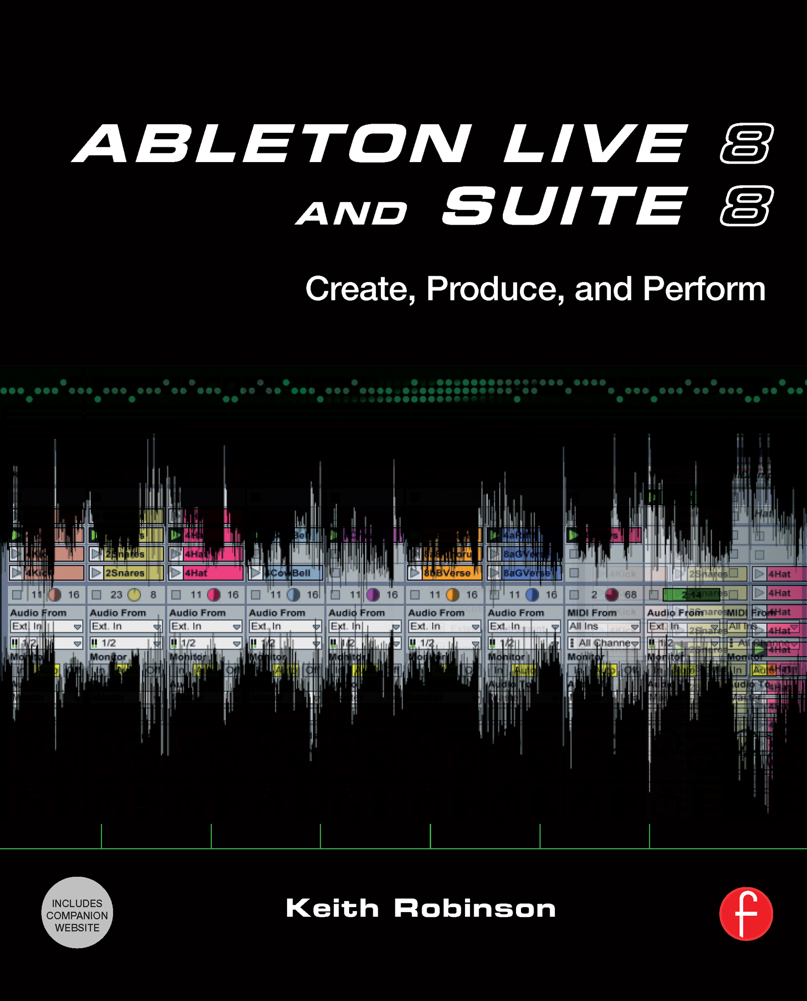 Ableton Live 8 and Suite 8: Create, Produce, Perform book cover