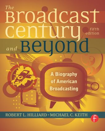 The Broadcast Century and Beyond: A Biography of American Broadcasting, 5th Edition (Paperback) book cover