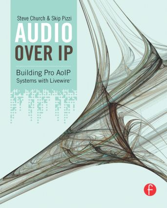 Audio Over IP: Building Pro AoIP Systems with Livewire book cover