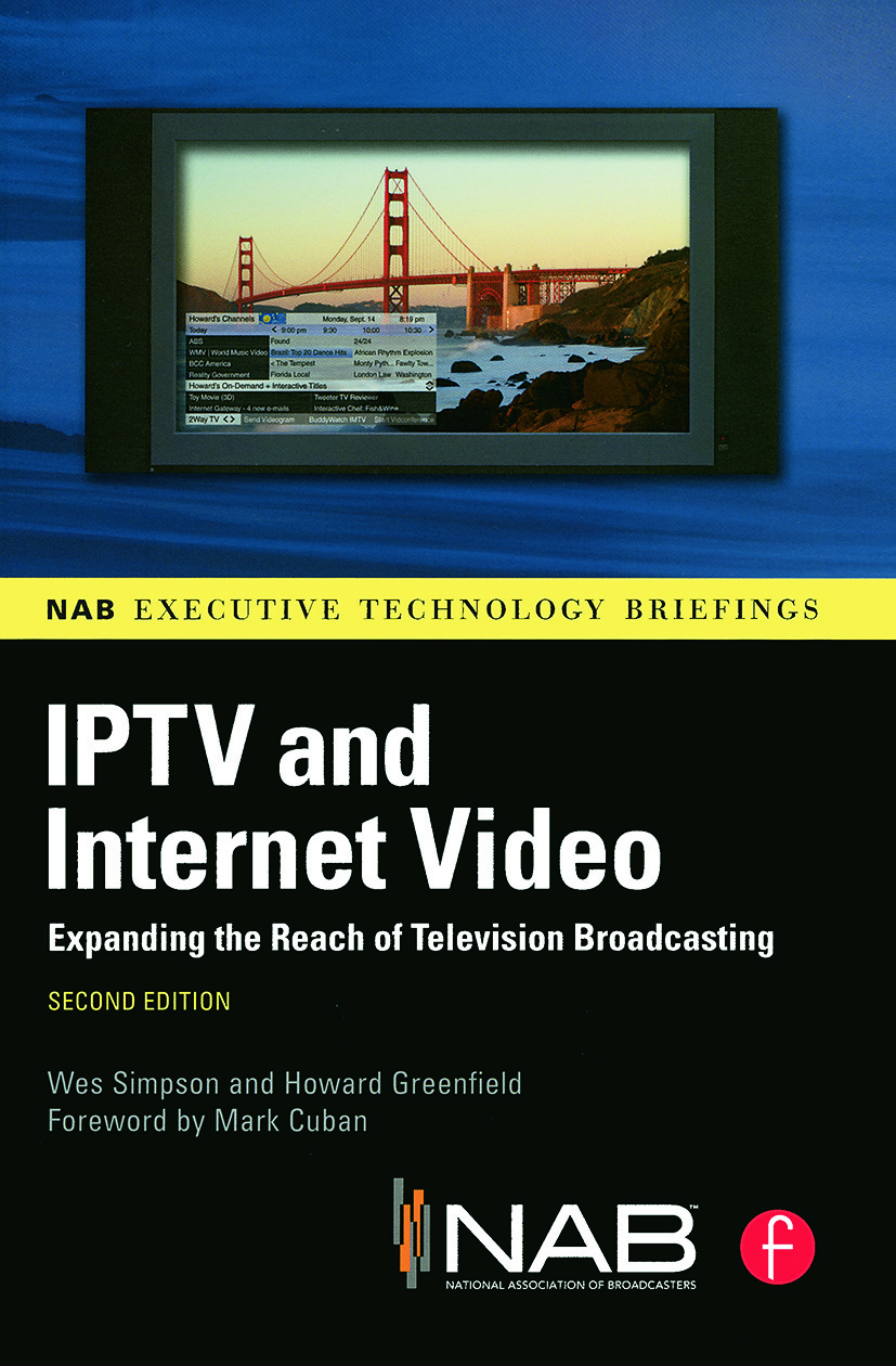 IPTV and Internet Video: Expanding the Reach of Television Broadcasting book cover