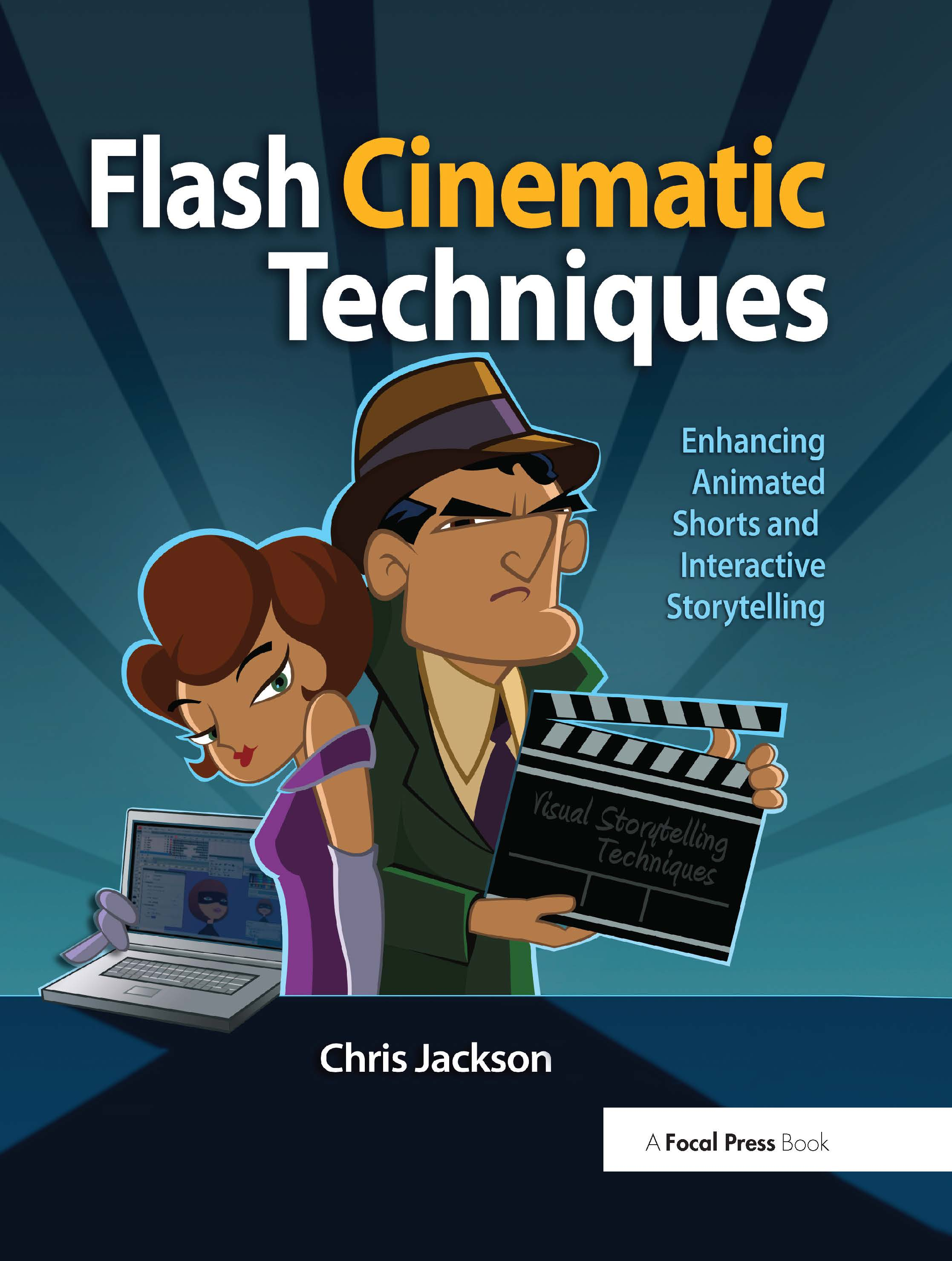 Flash Cinematic Techniques: Enhancing Animated Shorts and Interactive Storytelling book cover