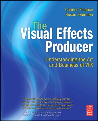 The Visual Effects Producer: Understanding the Art and Business of VFX book cover