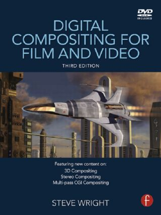 Digital Compositing for Film and Video (Paperback) book cover
