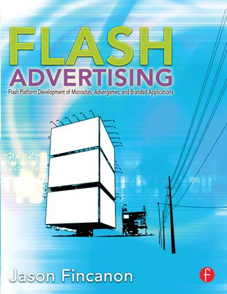 Flash Advertising: Flash Platform Development of Microsites, Advergames and Branded Applications, 1st Edition (Paperback) book cover