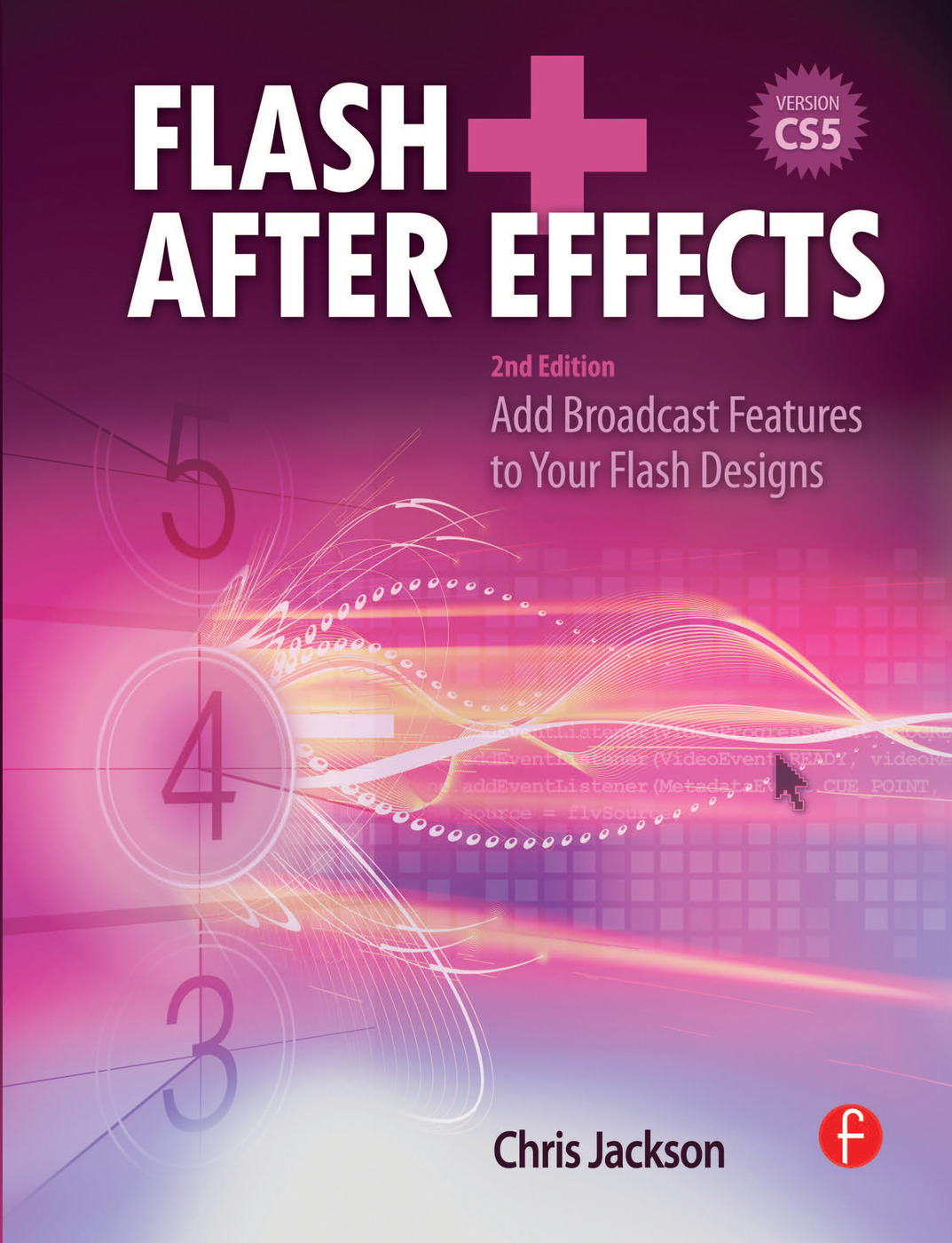 Flash + After Effects: Add Broadcast Features to Your Flash Designs, 2nd Edition (Paperback) book cover