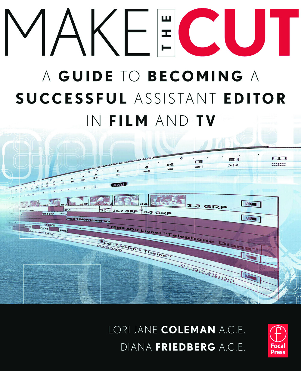 Make the Cut: A Guide to Becoming a Successful Assistant Editor in Film and TV book cover