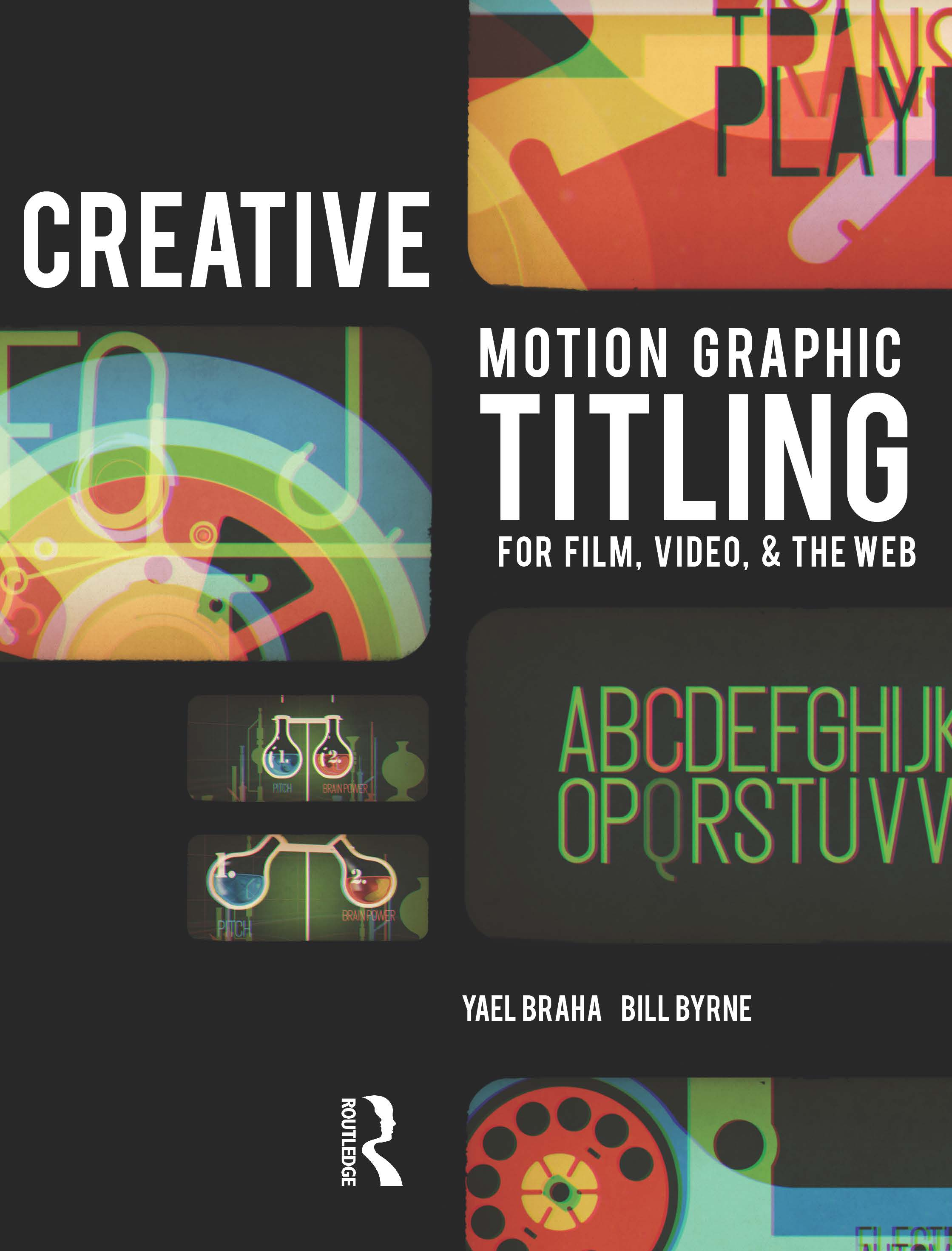Creative Motion Graphic Titling for Film, Video, and the Web: Dynamic Motion Graphic Title Design, 1st Edition (Paperback) book cover