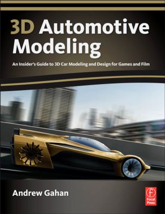 3D Automotive Modeling: An Insider's Guide to 3D Car Modeling and Design for Games and Film, 1st Edition (Paperback) book cover