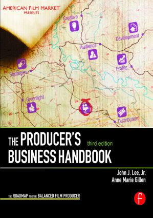 The Producer's Business Handbook: The Roadmap for the Balanced Film Producer, 3rd Edition (Paperback) book cover