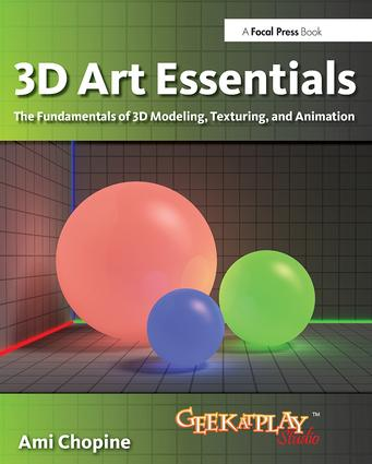 3D Art Essentials: The Fundamentals of 3D Modeling, Texturing, and Animation, 1st Edition (Paperback) book cover