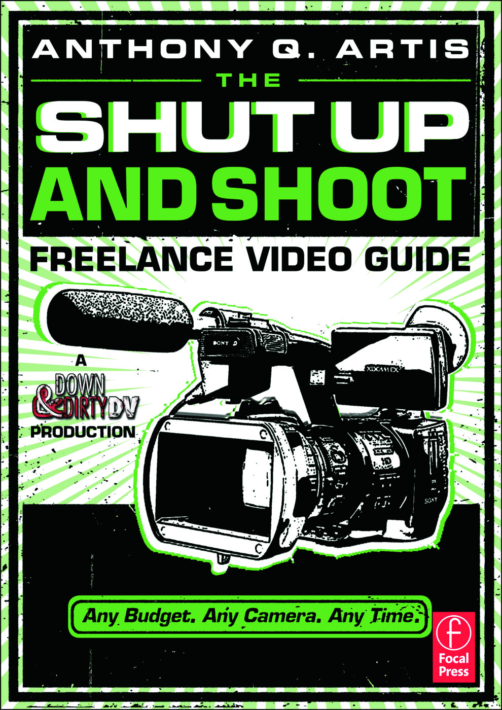 The Shut Up and Shoot Freelance Video Guide: A Down & Dirty DV Production book cover