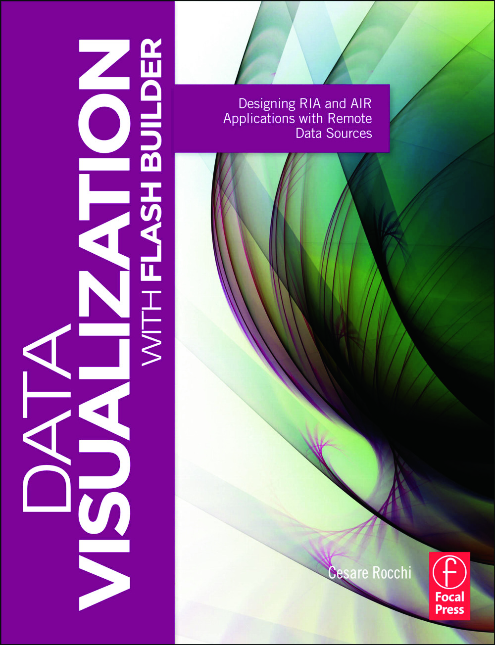 Data Visualization with Flash Builder: Designing RIA and AIR Applications with Remote Data Sources book cover
