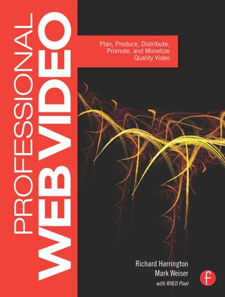 Professional Web Video: Plan, Produce, Distribute, Promote, and Monetize Quality Video, 1st Edition (Paperback) book cover
