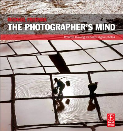 The Photographer's Mind: Creative Thinking for Better Digital Photos book cover