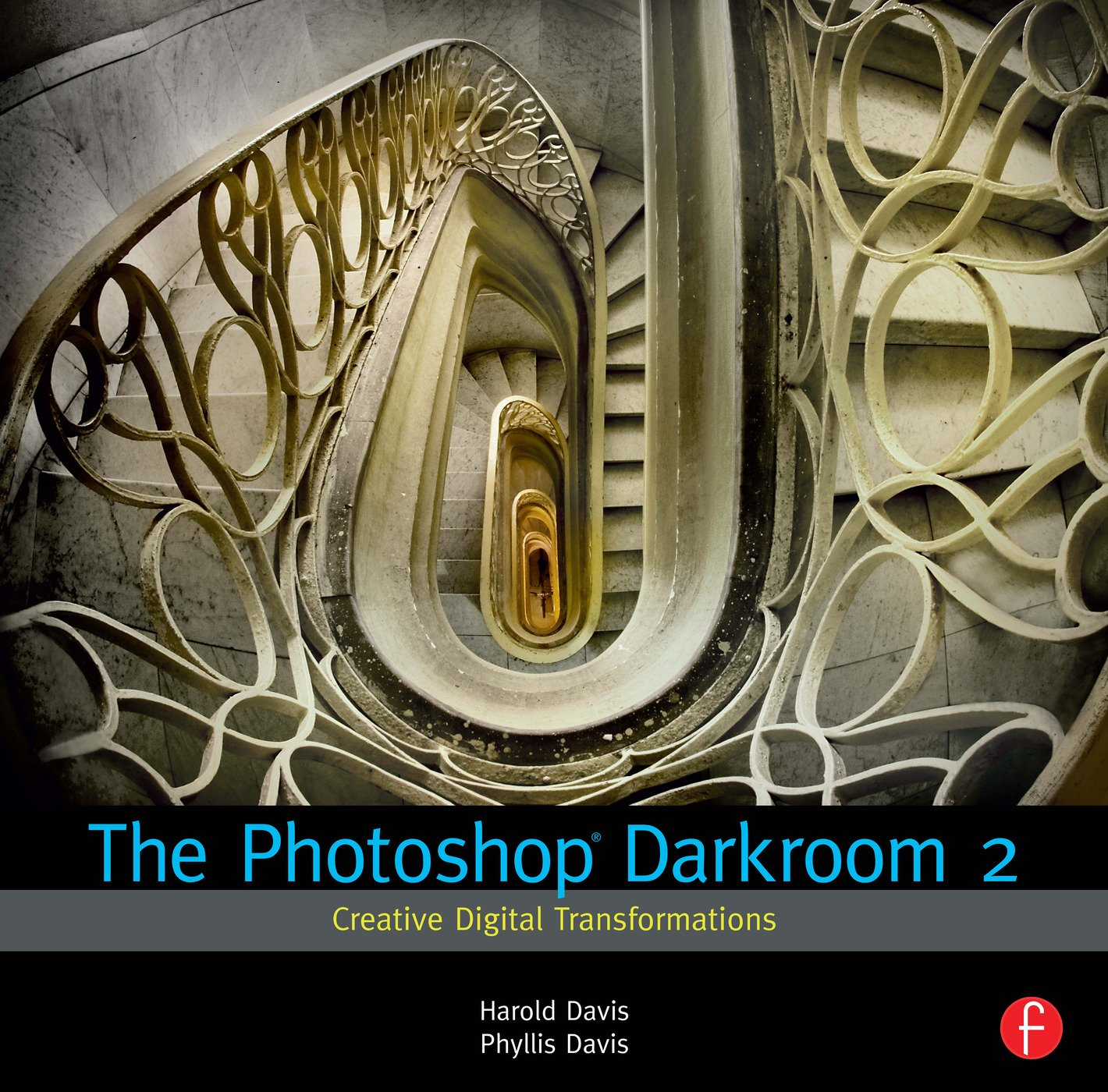 The Photoshop Darkroom 2: Creative Digital Transformations book cover