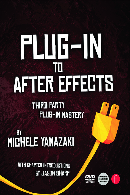 Plug-in to After Effects: Third Party Plug-in Mastery book cover