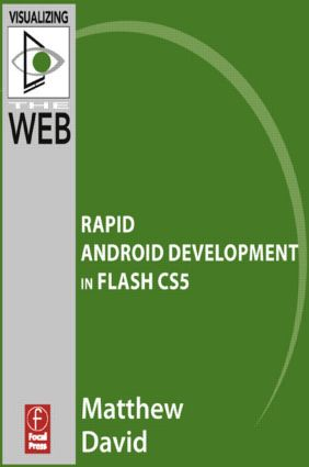 Flash Mobile: Rapid Android Development in Flash CS5
