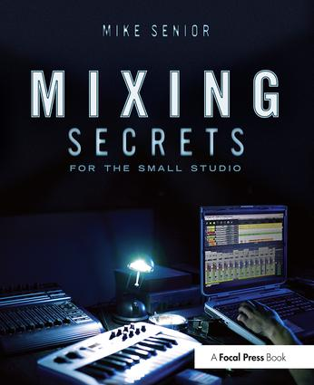 Mixing Secrets for the Small Studio (Paperback) book cover