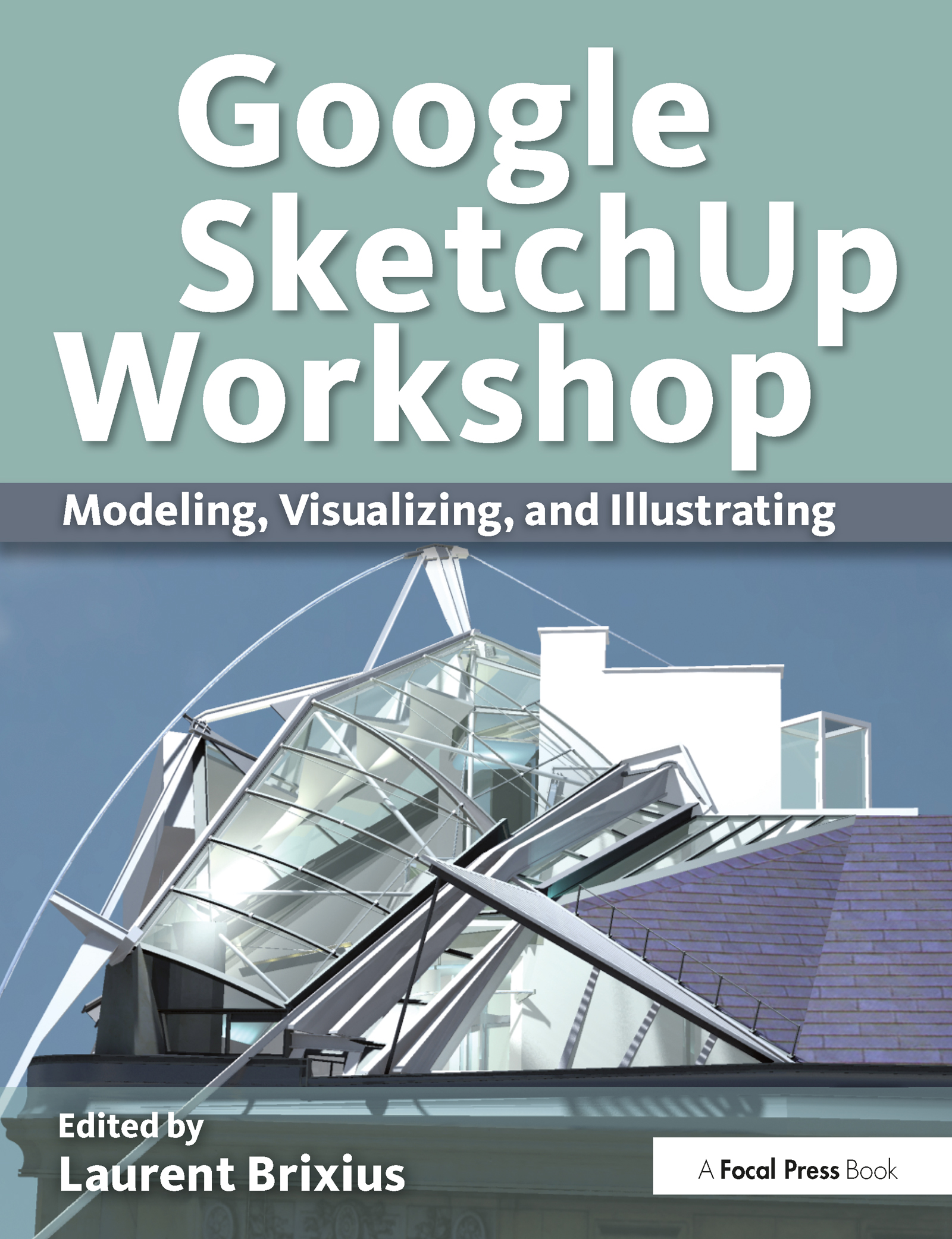 Google SketchUp Workshop: Modeling, Visualizing, and Illustrating book cover