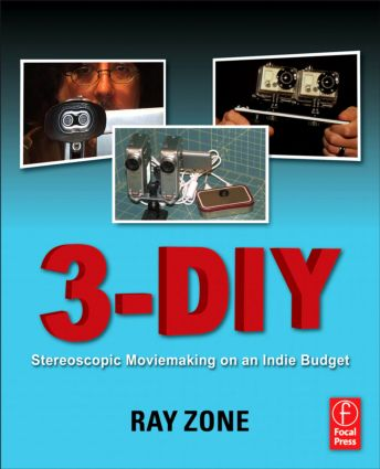 3-DIY: Stereoscopic Moviemaking on an Indie Budget book cover